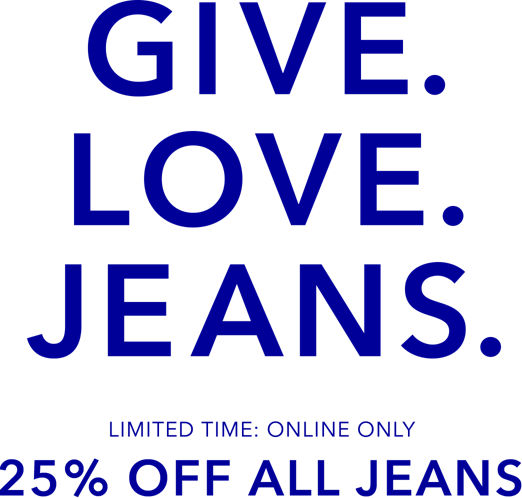 GIVE LOVE JEANS limited time online only 25 percent off all ae jeans