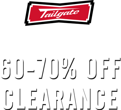 tailgate online only through wednesday 60 to 70 percent off clearance