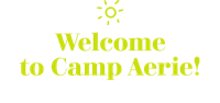 Welcome to Camp Aerie Your place to feel like your better self
