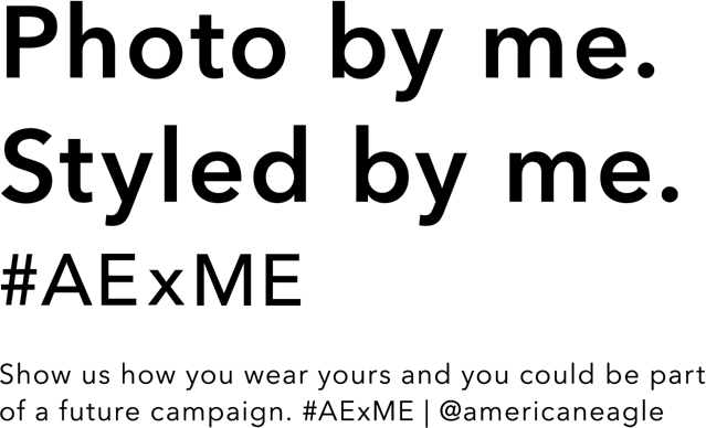 photo by me styled by me ae x me show us how you wear yours and you coudl be part of a future campaign ae x me american eagle