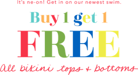 its ne on get in on our newest swim buy 1 get 1 free all bikini tops and bottoms