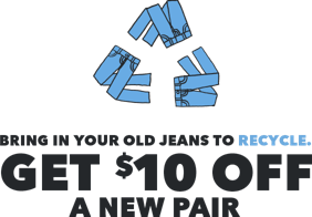 Bring in your old jeans to recycle get 10 dollars off a new pair