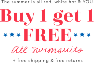 This summe ris all red white hot and you buy one get on free all swimsuits