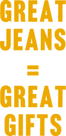 GREAT JEANS equals GREAT GIFTS