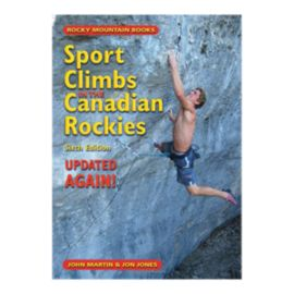 Sport Climbs In The Canadian Rockies (6th Edition)