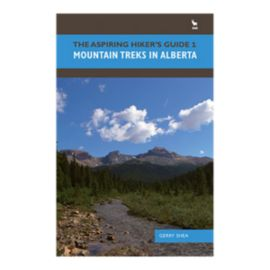 Aspiring Hikers Guide 1: Mountain Treks in Alberta