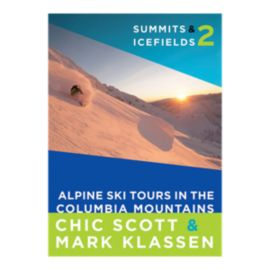 Summits And Icefields Vol. 2 - Columbia Mountains