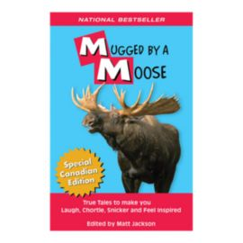 Mugged By A Moose Outdoor Humour Book