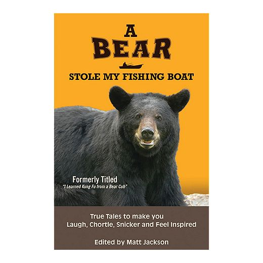 A Bear Stole My Fishing Boat Outdoor Humour Book