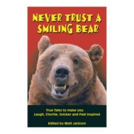 Never Trust A Smiling Bear Outdoor Humour Book