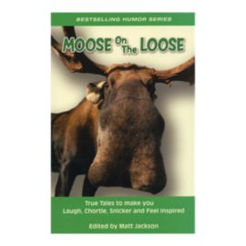 Moose On The Loose Outdoor Humour Book