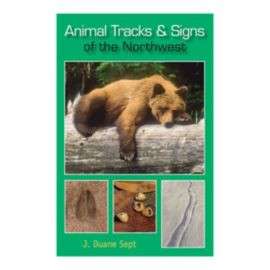 Animal Tracks and Signs of the Northwest Guidebook