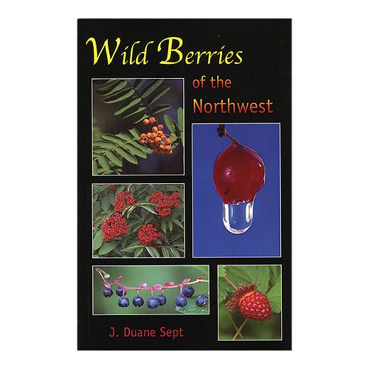 Wild Berries Of The Northwest Guidebook