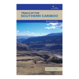 Trails Of The Southern Cariboo Guidebook