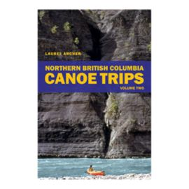 Northern British Columbia Canoe Trips Vol. 2