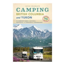 Camping British Columbia and Yukon Guidebook