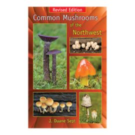 Common Mushrooms of the Northwest Guidebook