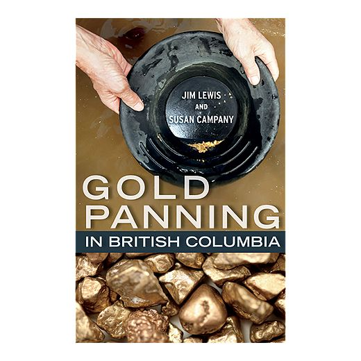 Gold Panning In British Columbia Guidebook