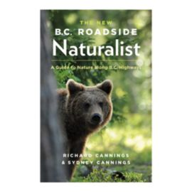 The New B.C. Roadside Naturalist Guidebook