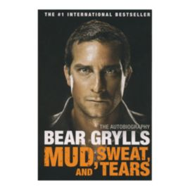 Mud, Sweat And Tears - Bear Grylls Autobiography Paperback Book