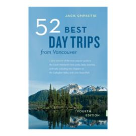 52 Best Day Trips From Vancouver Guidebook