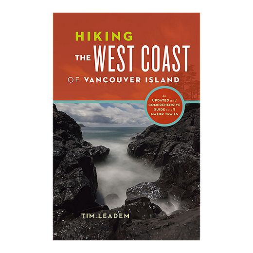 Hiking The West Coast Of Vancouver Island Guidebook