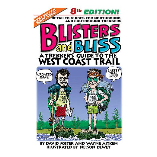 Blisters and Bliss - A Trekker's Guide to the West Coast Trail