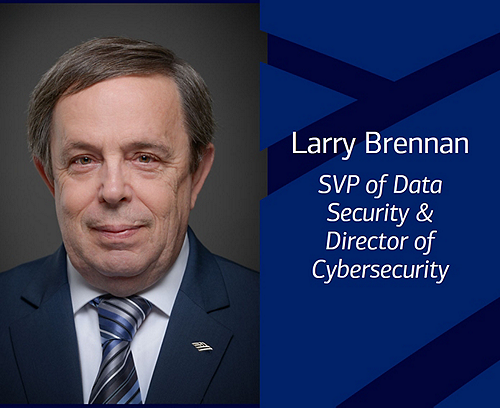 Senior Vice President of Data Security and Director of Cybersecurity Larry Brennan