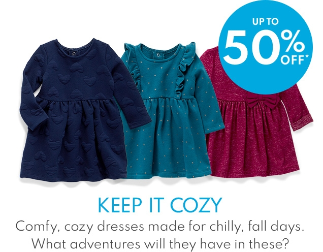 UP TO 50% OFF*   KEEP IT COZY   Comfy, cozy dresses made for chilly, fall days. What adventures will they have in these?