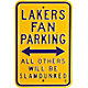 Authentic Street Signs Los Angeles Lakers Fans Parking Sign
