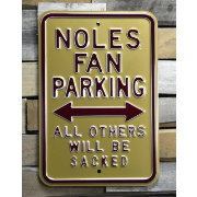 Authentic Street Signs Florida State Seminoles Noles Fans Parking Sign