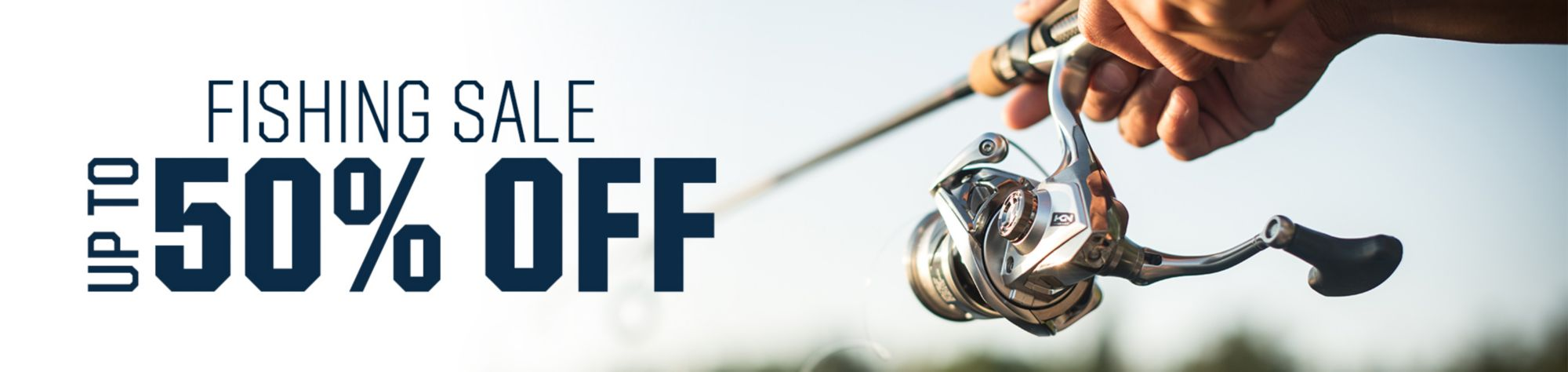 Fishing Sale! Save up to 50% Off