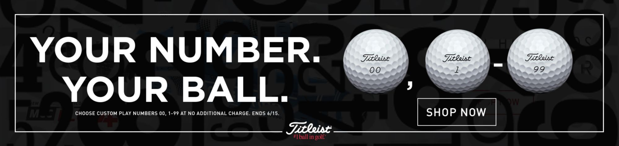 Your Number. Your Ball. Shop Titleist Golf Balls.
