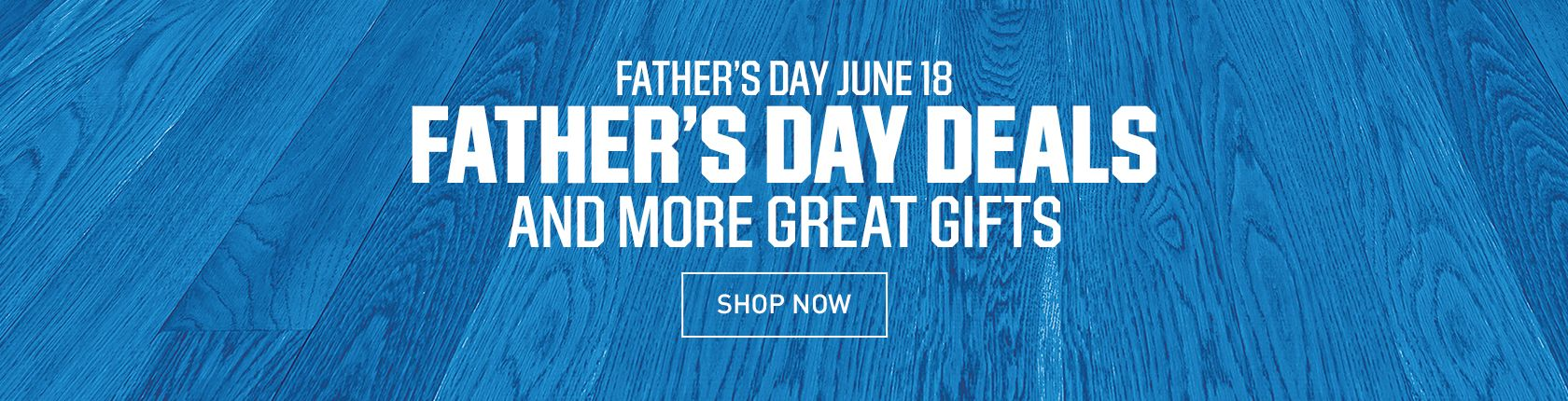 Fathers Day Deals and More Great Gifts - June 18th
