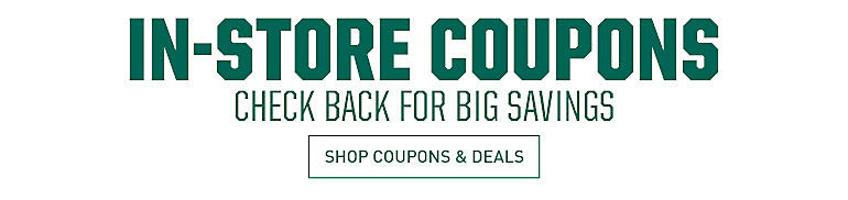 In-Store Coupons - Check back for big savings