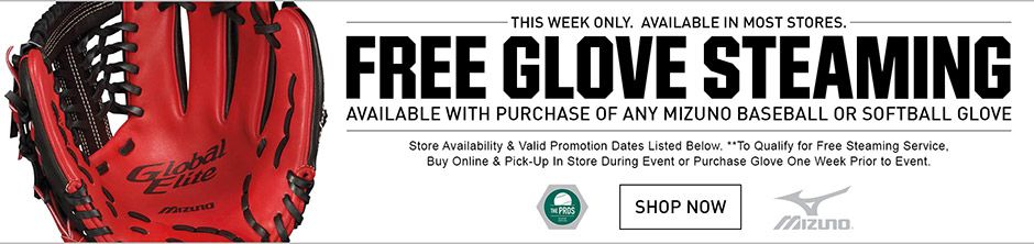 Free Glove Steaming Available with Purchase of any Mizuno Baseball or Softball Glove. Click Here to Shop Now.