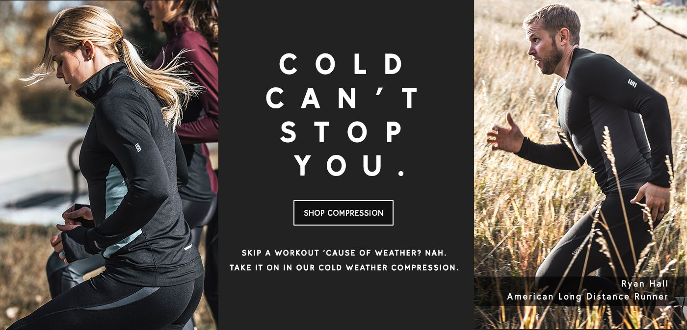 Cold Can't Stop You – Shop Compression