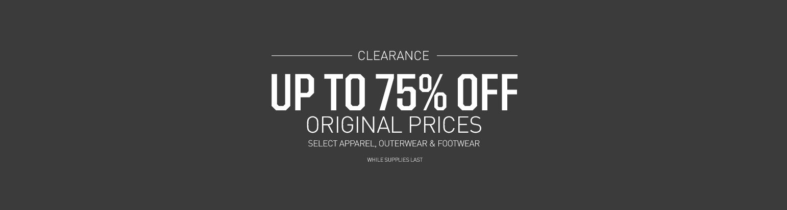 clearance - take up to 75% off original prices select apparel, outerwear, & footwear