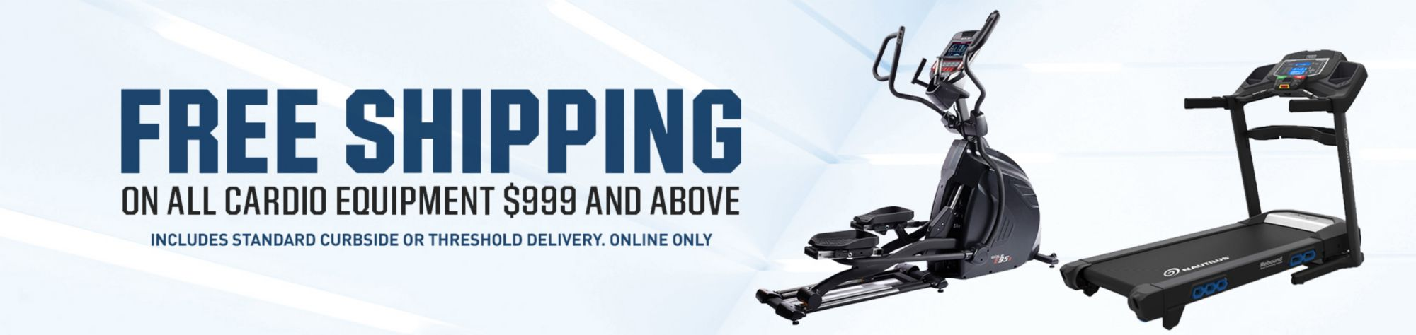 FREE SHIPPING on All Cardio Equipment $999 and Above