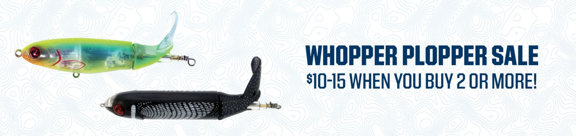 WHOPPER PLOPPER  SALE  $10-15 WHEN YOU BUY 2 OR MORE