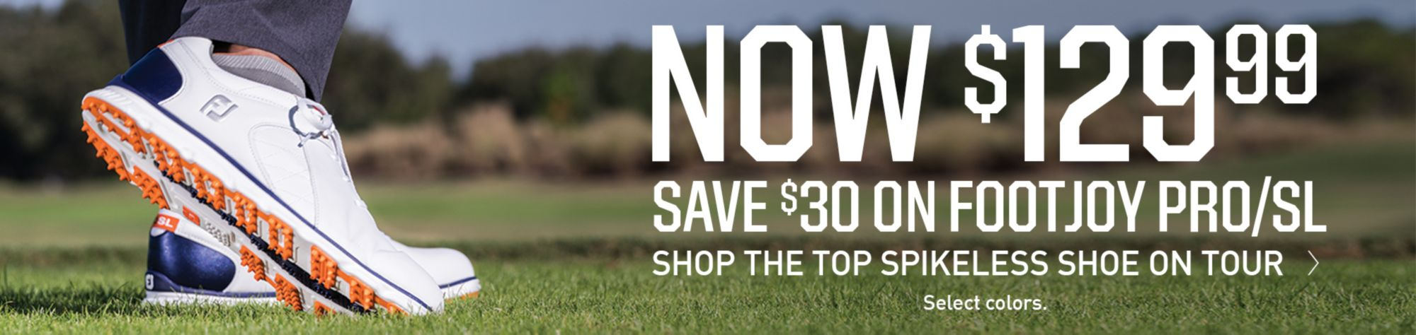 Save $30 on the Top Spikeless on Tour  Now $129.99  *Select Colors