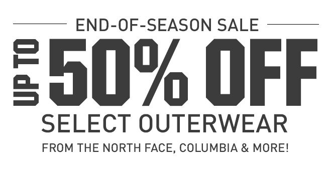 End-of-Season Deals - Up to 50% off Select Outerwear