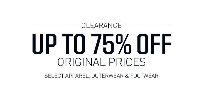 Up To 75% Off Select Apparel, Outerwear and Footwear - Shop Now