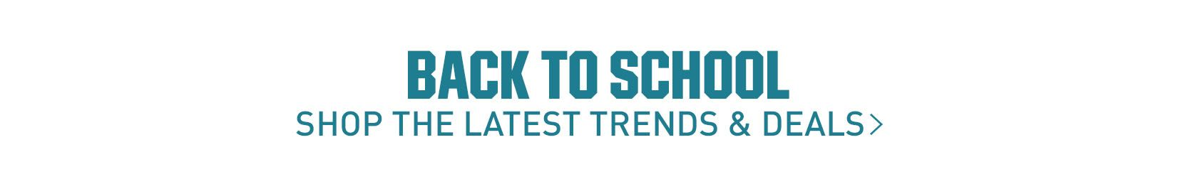 Shop Back to School Latest Trends