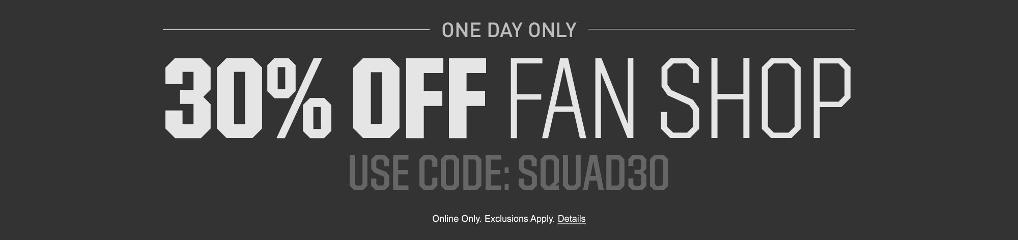 30% off Fan Gear - Use Code SQUAD30