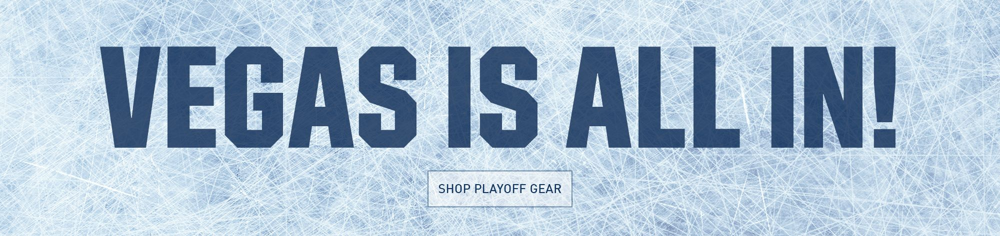 Vegas Is All In - Shop Playoff Gear