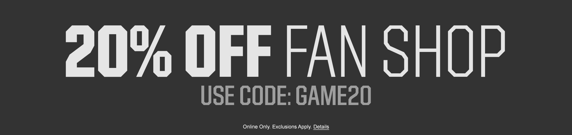 20% off Fan Gear - Use Code GAME20