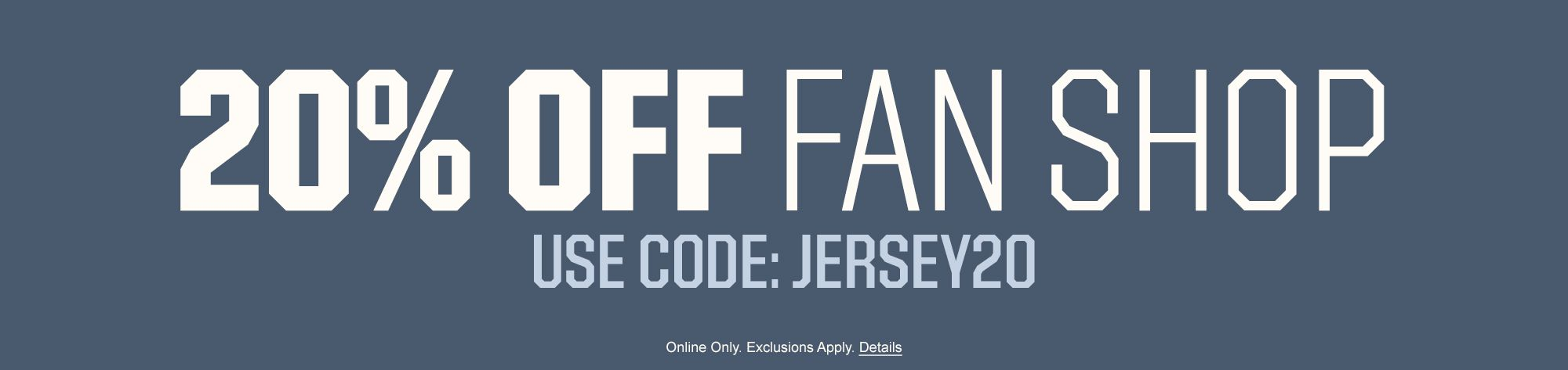 20% off Fan Gear - Use Code JERSEY20