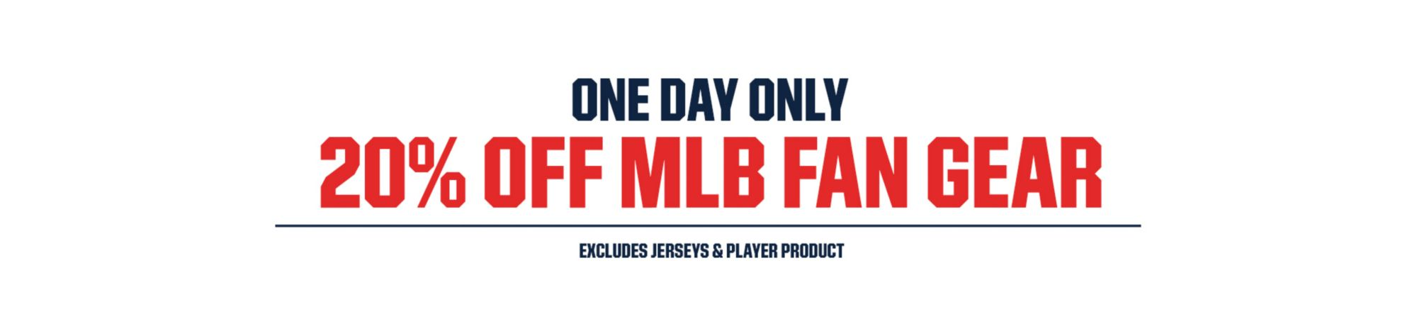One Day Only MLB 20% Off Fan Gear Excludes Jerseys & Player Product