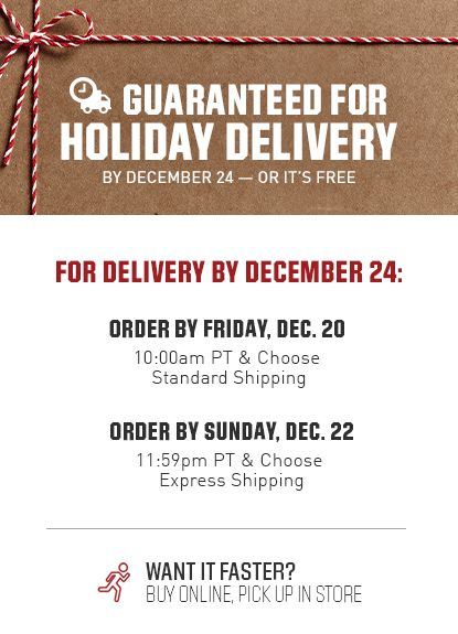 Guaranteed for Holiday delivery